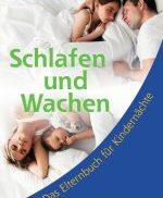 Liebevoll leben und lernen - Babys Kinder Schlafen - Bild vom Buch: Schlafen und Wachen - Autor: William Sears - Verlag: La Leche League Schweiz *
