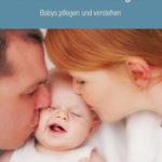 Liebevoll leben und lernen - Bild vom Buch: Das Attachment Parenting Buch - Autor: W. Sears - Verlag: Tologo Verlag *