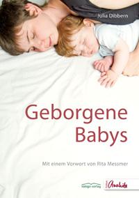 Liebevoll leben und lernen - Bild vom Buch: Geborgene Babys - Autorin: J. Dibbern - Verlag: Tologo Verlag *
