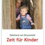 Liebevoll leben und lernen - Bild vom Buch: Zeit für Kinder - Autor: E. von Braunmühl - Verlag: Tologo Verlag *