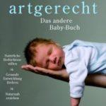 Liebevoll leben und lernen - Bild vom Buch: artgerecht Baby Buch - Autorin: Nicola Schmidt - Verlag: Kösel Verlag *