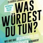 Liebevoll leben und lernen - Bild vom Buch: Was würdest du tun - Autoren: Michael Bohmeyer, Claudia Cornelsen - Verlag: Econ Verlag *